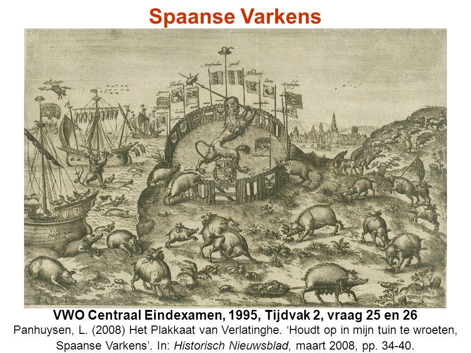 Spaanse Varkens VWO Centraal Eindexamen, 1995, Tijdvak 2, vraag 25 en 26 Panhuysen, L. (2008) Het Plakkaat van Verlatinghe. 'Houdt op in mijn tuin te