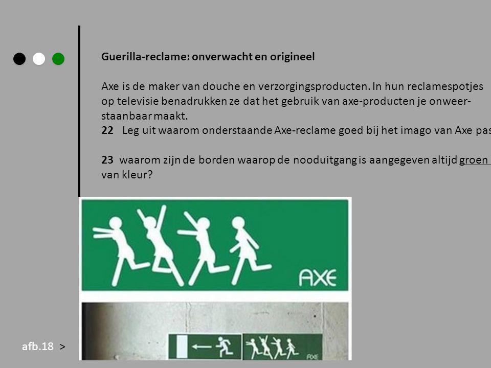 Guerilla-reclame: onverwacht en origineel Axe is de maker van douche en verzorgingsproducten. In hun reclamespotjes op televisie benadrukken ze dat he