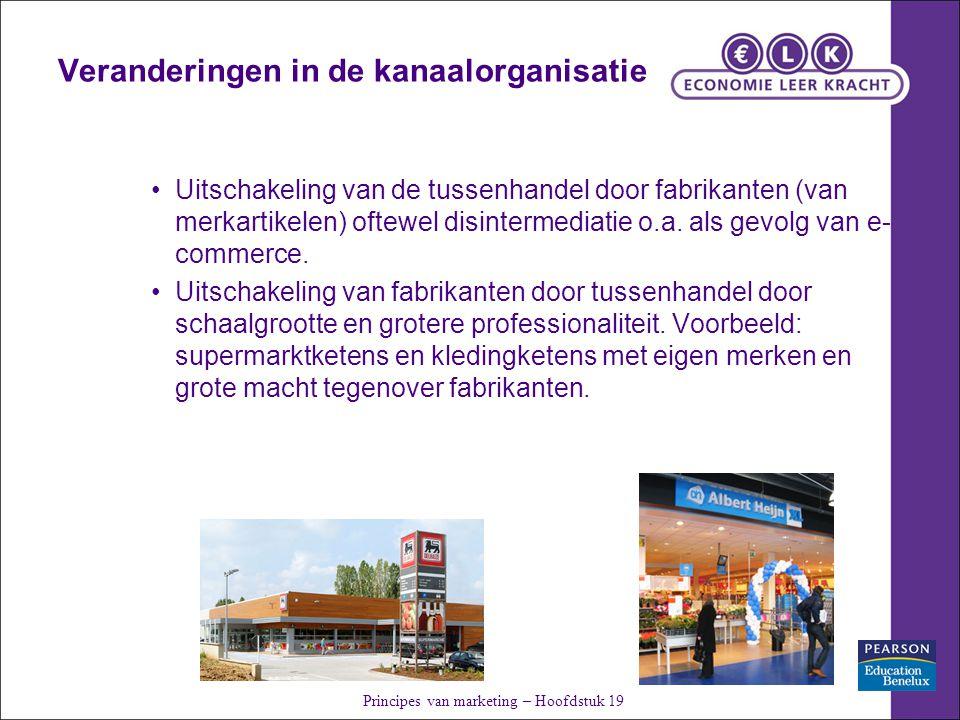 Veranderingen in de kanaalorganisatie Uitschakeling van de tussenhandel door fabrikanten (van merkartikelen) oftewel disintermediatie o.a.