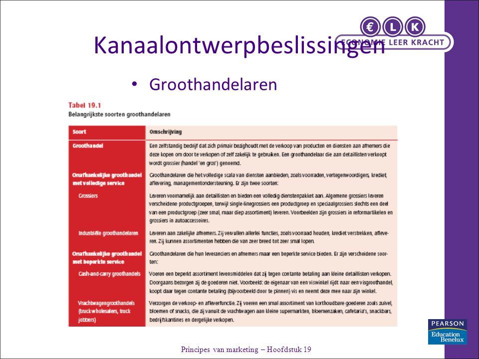 Kanaalontwerpbeslissingen Groothandelaren Principes van marketing – Hoofdstuk 19