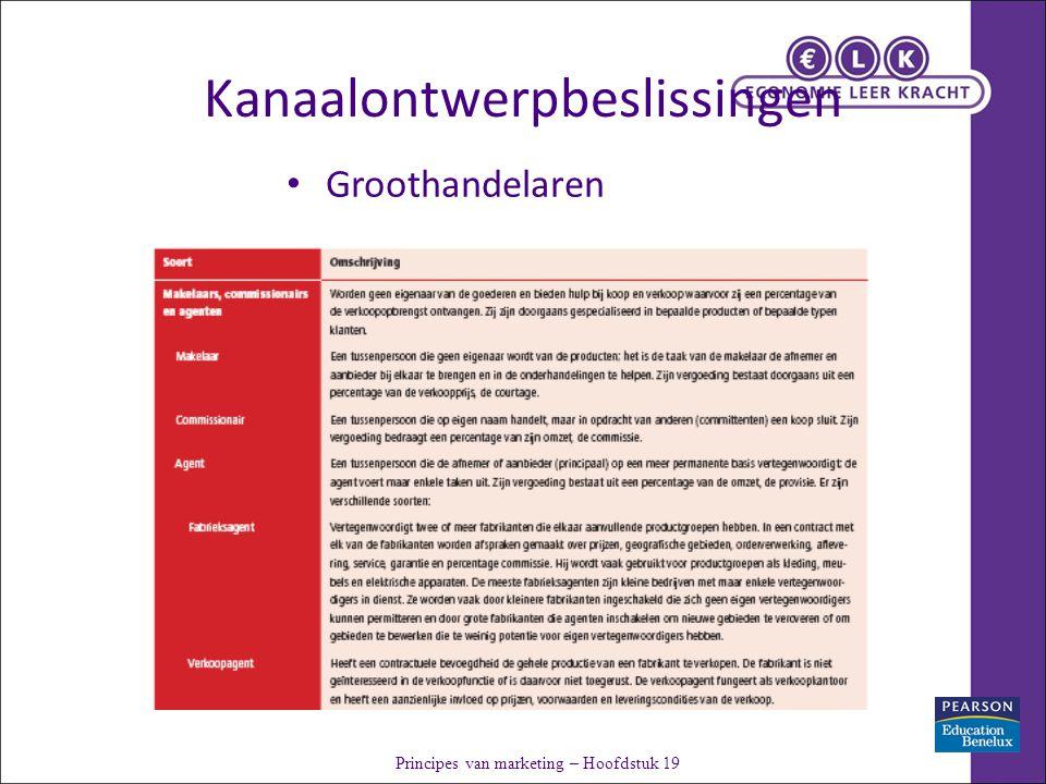 Kanaalontwerpbeslissingen Principes van marketing – Hoofdstuk 19 Groothandelaren