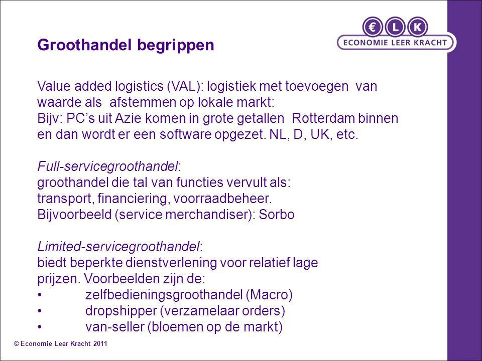 Groothandel begrippen Value added logistics (VAL): logistiek met toevoegen van waarde als afstemmen op lokale markt: Bijv: PC's uit Azie komen in grote getallen Rotterdam binnen en dan wordt er een software opgezet.