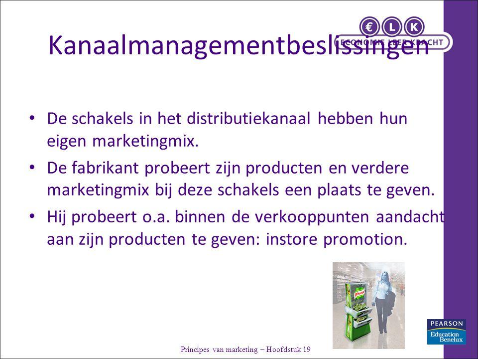 Kanaalmanagementbeslissingen De schakels in het distributiekanaal hebben hun eigen marketingmix.