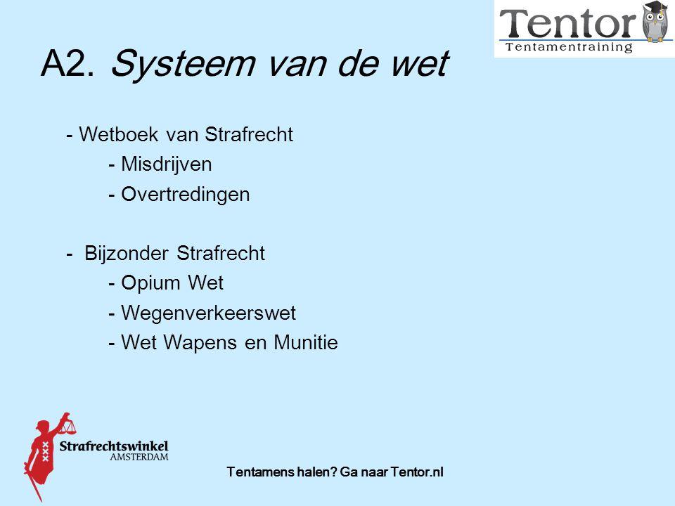 Tentamens halen? Ga naar Tentor.nl - Wetboek van Strafrecht - Misdrijven - Overtredingen - Bijzonder Strafrecht - Opium Wet - Wegenverkeerswet - Wet W