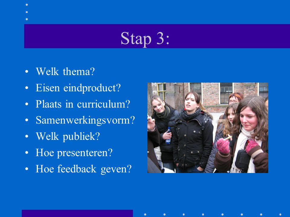 Stap 3: Welk thema. Eisen eindproduct. Plaats in curriculum.