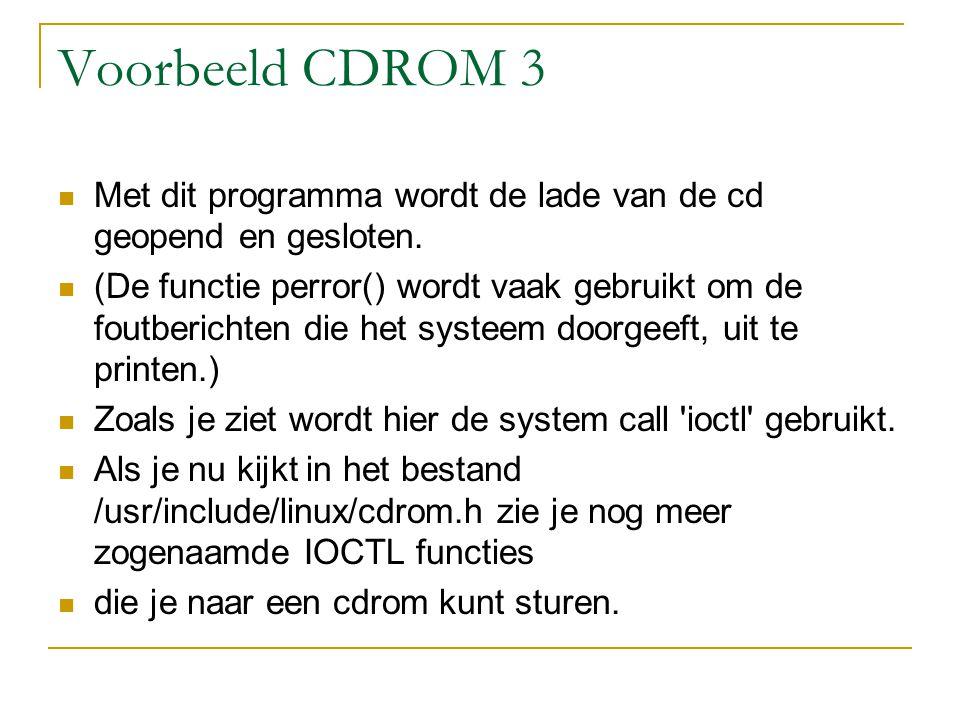OPGAVEN LES 7 1) Test het programma uit zodat de lade van de CD_ROM open of dicht gaat 2) Plaats een cd in je cd drive en schrijf een programma dat bepaalt welk formaat op de cd staat(Audio, Data, XA, XA2).