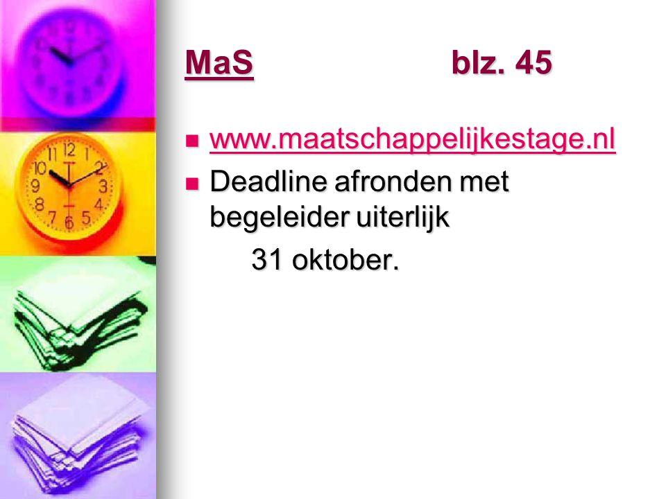 MaSblz. 45 www.maatschappelijkestage.nl www.maatschappelijkestage.nl www.maatschappelijkestage.nl Deadline afronden met begeleider uiterlijk Deadline