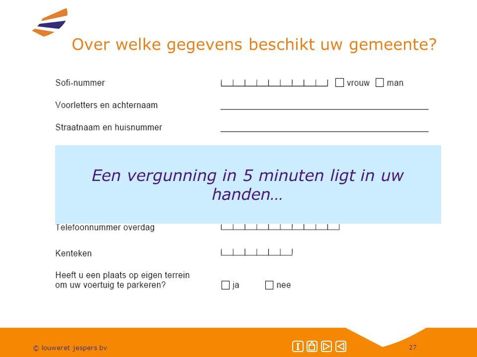 © louweret jespers bv 27 Over welke gegevens beschikt uw gemeente.