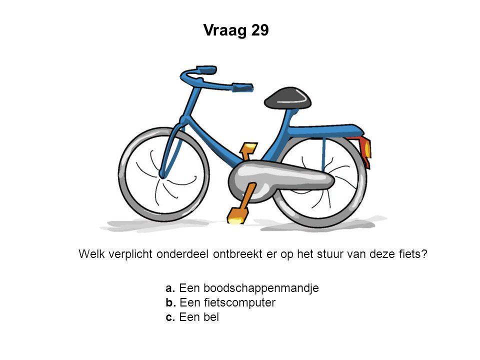 Vraag 29 Welk verplicht onderdeel ontbreekt er op het stuur van deze fiets? a. Een boodschappenmandje b. Een fietscomputer c. Een bel