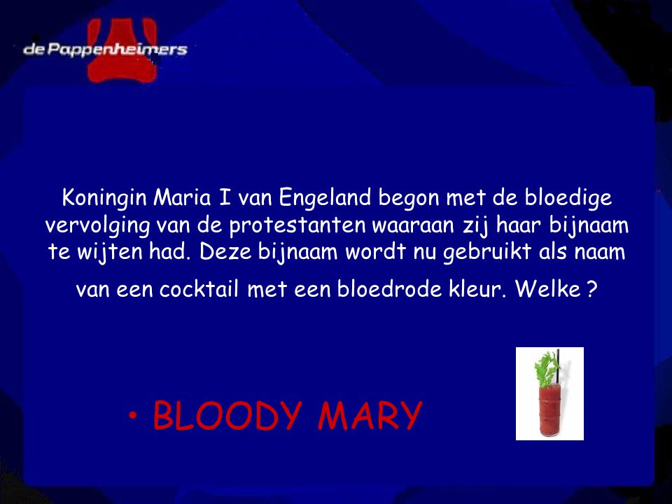 Koningin Maria I van Engeland begon met de bloedige vervolging van de protestanten waaraan zij haar bijnaam te wijten had. Deze bijnaam wordt nu gebru