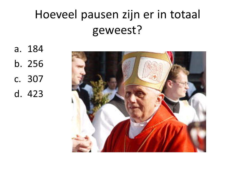 Hoeveel pausen zijn er in totaal geweest a.184 b.256 c.307 d.423