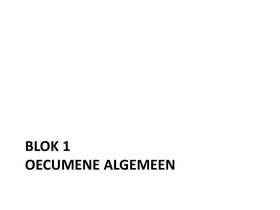 BLOK 1 OECUMENE ALGEMEEN