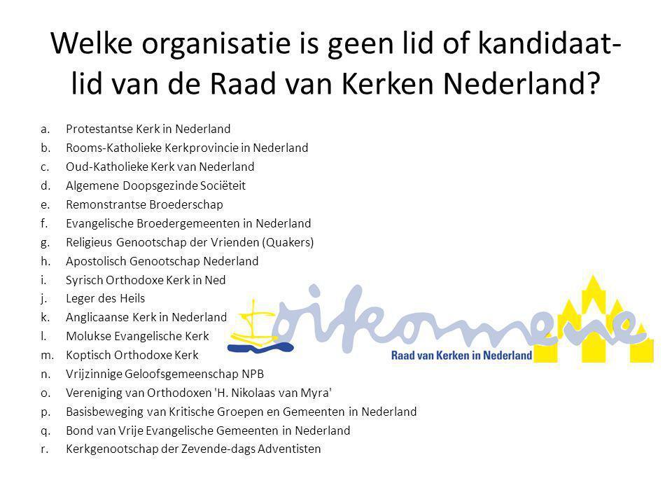 Welke organisatie is geen lid of kandidaat- lid van de Raad van Kerken Nederland.