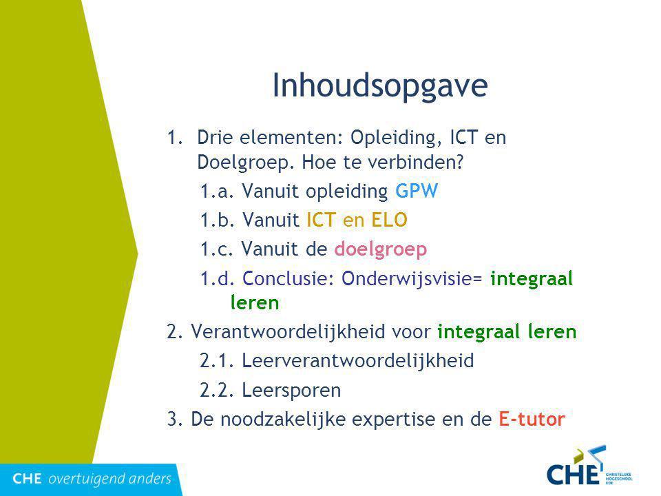 Inhoudsopgave 1.Drie elementen: Opleiding, ICT en Doelgroep.