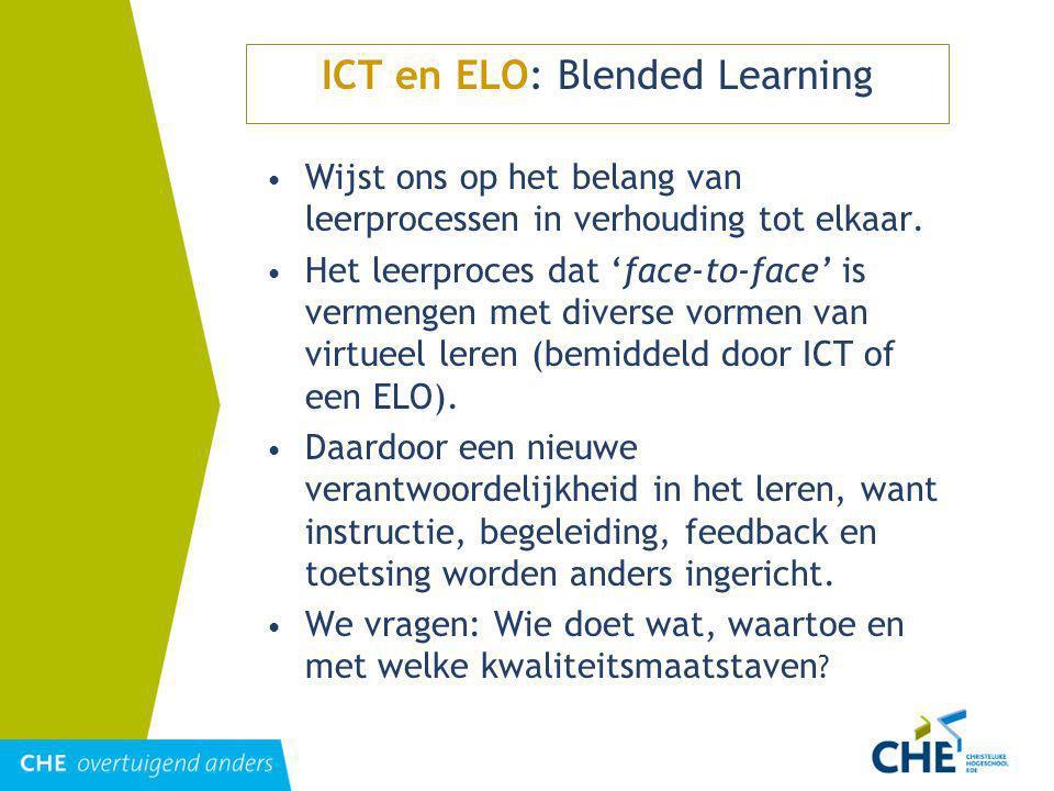 ICT en ELO: Blended Learning Wijst ons op het belang van leerprocessen in verhouding tot elkaar.