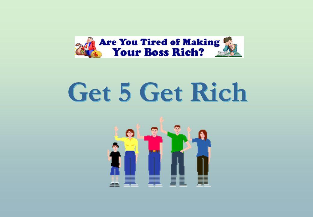 Get 5 Get Rich Get 5 Rich