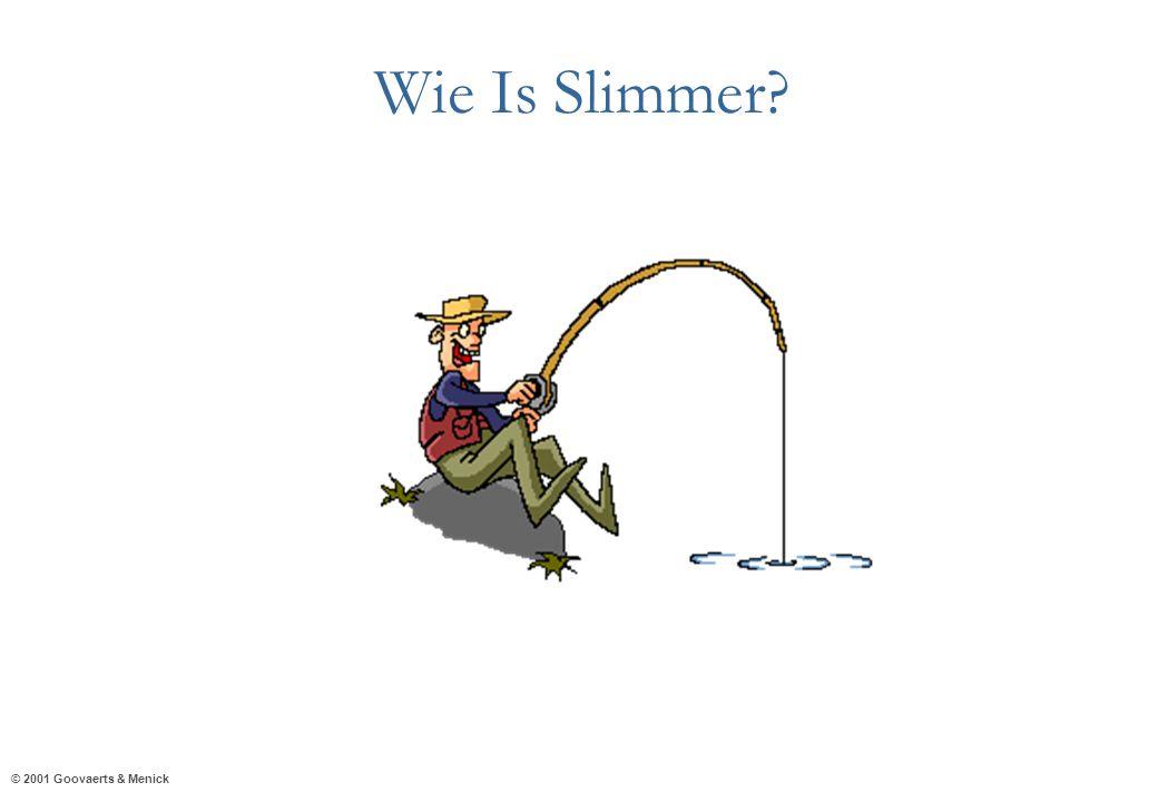 © 2001 Goovaerts & Menick Wie Is Slimmer?
