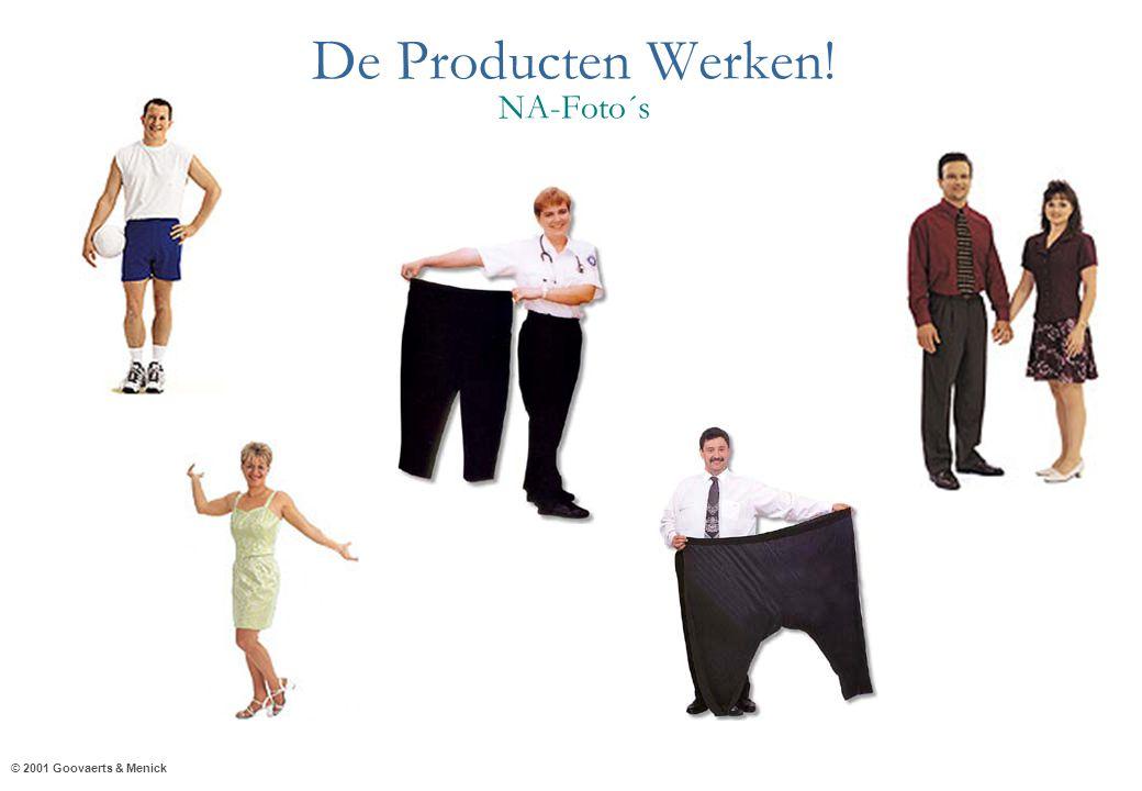 © 2001 Goovaerts & Menick De Producten Werken! NA-Foto´s