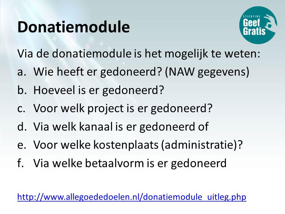 Donatiemodule Via de donatiemodule is het mogelijk te weten: a.Wie heeft er gedoneerd.