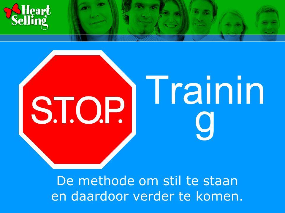 Trainin g De methode om stil te staan en daardoor verder te komen.