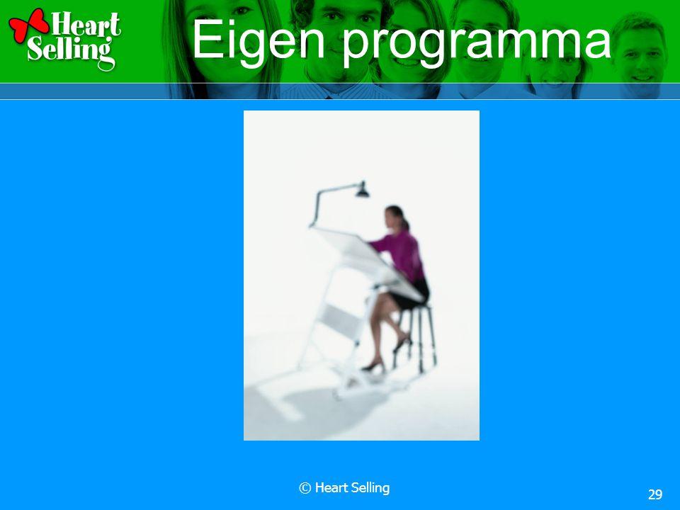 © Heart Selling 29 Eigen programma