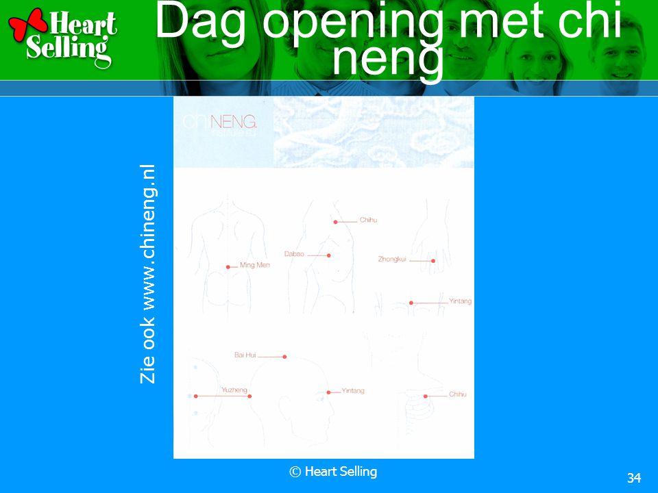 © Heart Selling 34 Dag opening met chi neng Zie ook www.chineng.nl