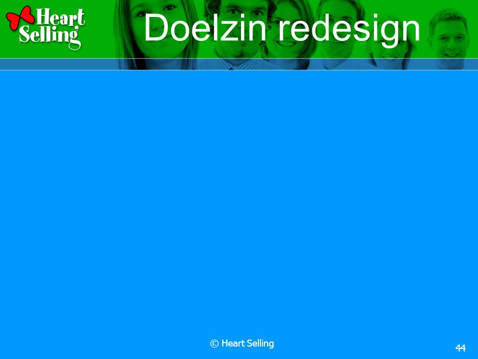 © Heart Selling 44 Doelzin redesign