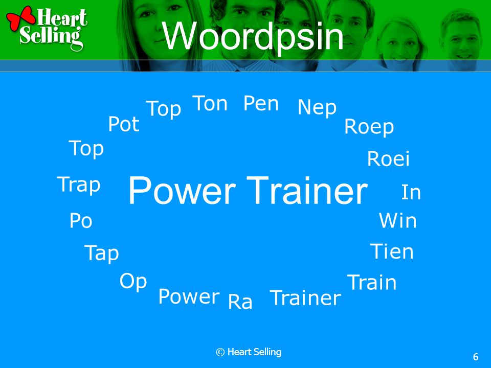 © Heart Selling 7 Programma en leerdoelen Voorbereiding: Het verschil kennen tussen input en output.