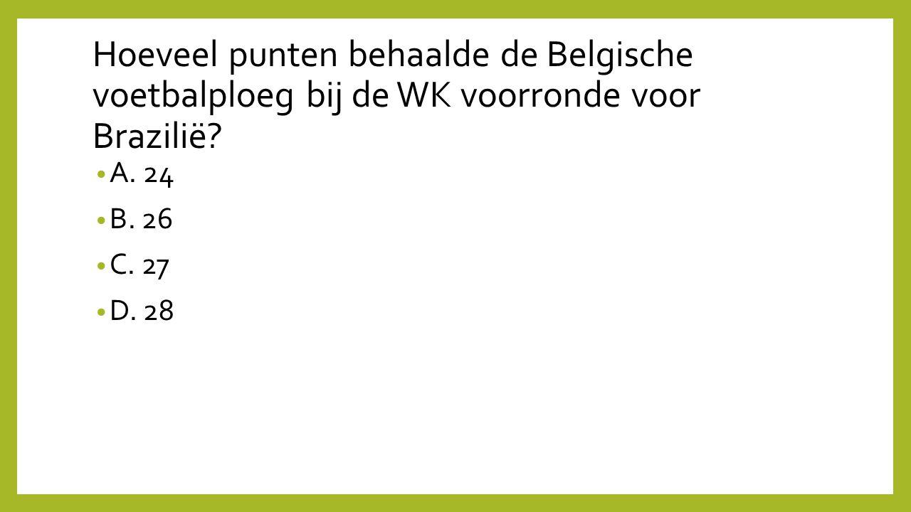 Hoeveel punten behaalde de Belgische voetbalploeg bij de WK voorronde voor Brazilië? A. 24 B. 26 C. 27 D. 28