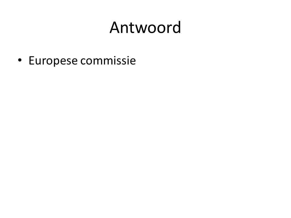 Antwoord Europese commissie