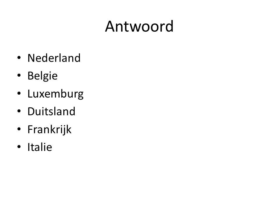 Antwoord Nederland Belgie Luxemburg Duitsland Frankrijk Italie