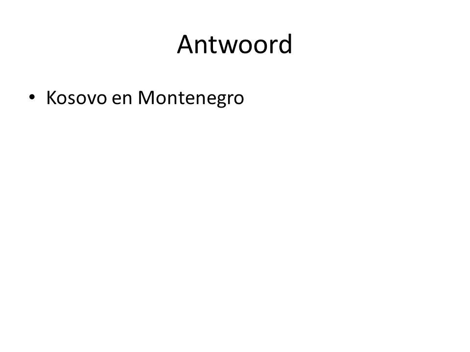 Antwoord Kosovo en Montenegro