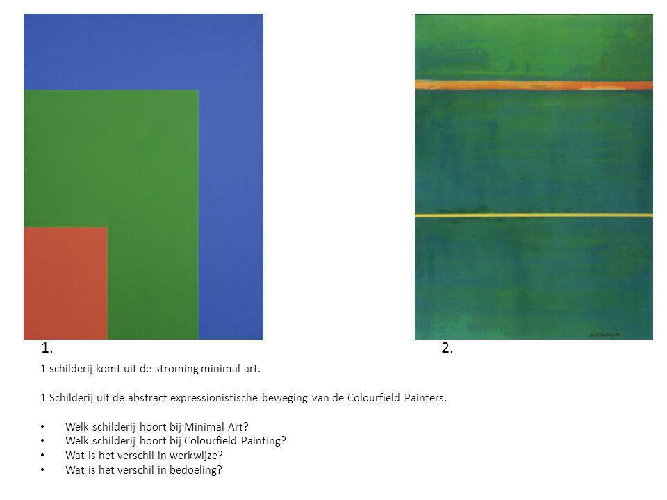 1 schilderij komt uit de stroming minimal art. 1 Schilderij uit de abstract expressionistische beweging van de Colourfield Painters. Welk schilderij h