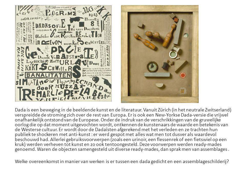 Dada is een beweging in de beeldende kunst en de literatuur. Vanuit Zürich (in het neutrale Zwitserland) verspreidde de stroming zich over de rest van