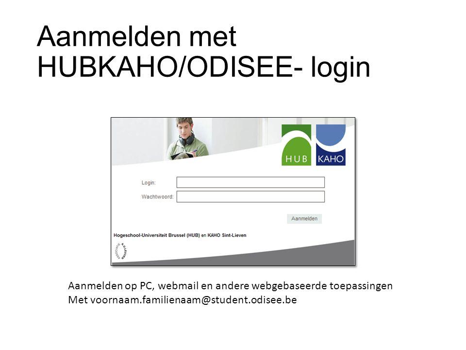 Aanmelden met HUBKAHO/ODISEE- login Aanmelden op PC, webmail en andere webgebaseerde toepassingen Met voornaam.familienaam@student.odisee.be