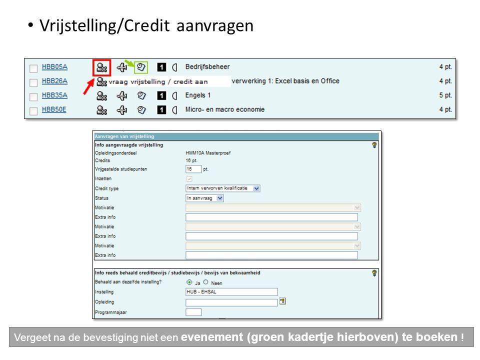 Vrijstelling/Credit aanvragen Vergeet na de bevestiging niet een evenement (groen kadertje hierboven) te boeken !