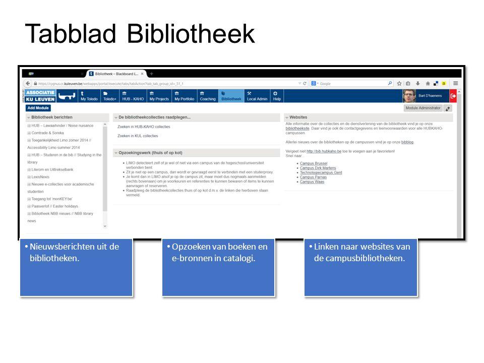 Tabblad Bibliotheek Nieuwsberichten uit de bibliotheken. Opzoeken van boeken en e-bronnen in catalogi. Linken naar websites van de campusbibliotheken.