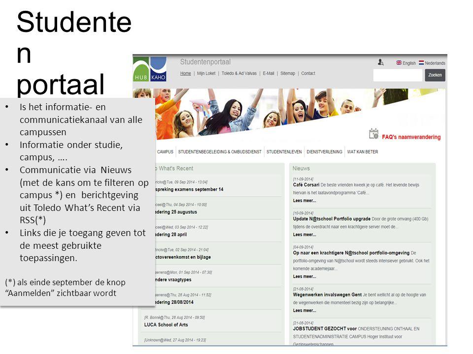 Studente n portaal Is het informatie- en communicatiekanaal van alle campussen Informatie onder studie, campus, …. Communicatie via Nieuws (met de kan