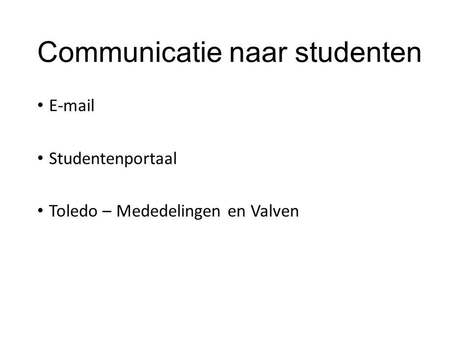 Communicatie naar studenten E-mail Studentenportaal Toledo – Mededelingen en Valven