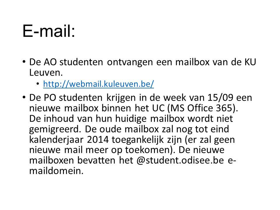E-mail: De AO studenten ontvangen een mailbox van de KU Leuven. http://webmail.kuleuven.be/ De PO studenten krijgen in de week van 15/09 een nieuwe ma