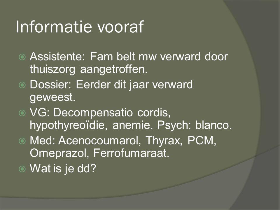 Vervolg  Verwijzing KGR NPO: (zeer) milde cognitieve stoornissen, vooral bij inprenting CT: minimale atrofie verder gb Lab: Hb 5.3 ECG/X-thorax: gb Conclusie: achteruitgang geheugen op basis van lichamelijk lijden.