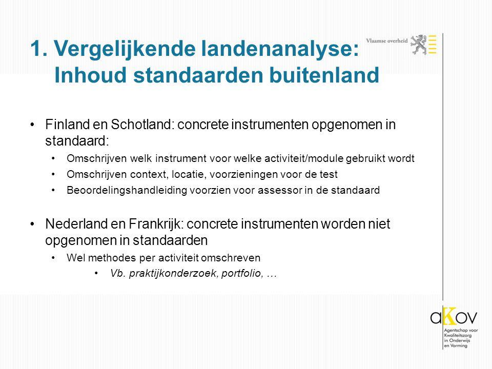 Finland en Schotland: concrete instrumenten opgenomen in standaard: Omschrijven welk instrument voor welke activiteit/module gebruikt wordt Omschrijve