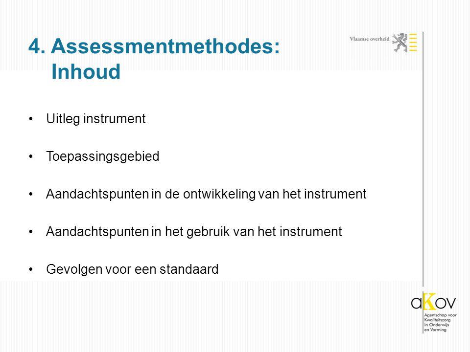 Uitleg instrument Toepassingsgebied Aandachtspunten in de ontwikkeling van het instrument Aandachtspunten in het gebruik van het instrument Gevolgen voor een standaard 4.