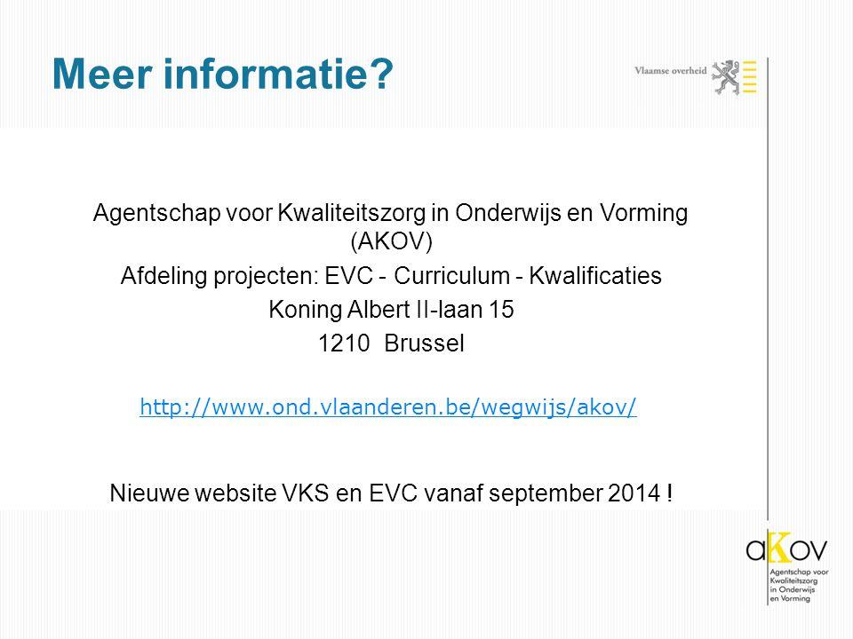 Agentschap voor Kwaliteitszorg in Onderwijs en Vorming (AKOV) Afdeling projecten: EVC - Curriculum - Kwalificaties Koning Albert II-laan 15 1210 Bruss
