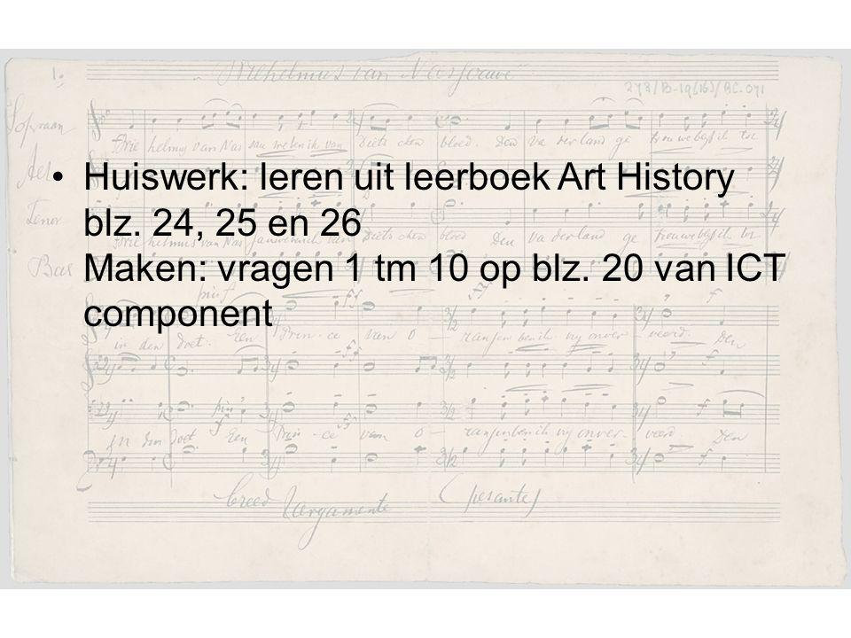 Huiswerk: leren uit leerboek Art History blz.24, 25 en 26 Maken: vragen 1 tm 10 op blz.
