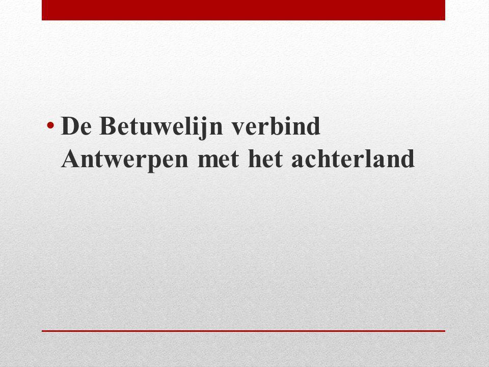 De Betuwelijn verbind Antwerpen met het achterland