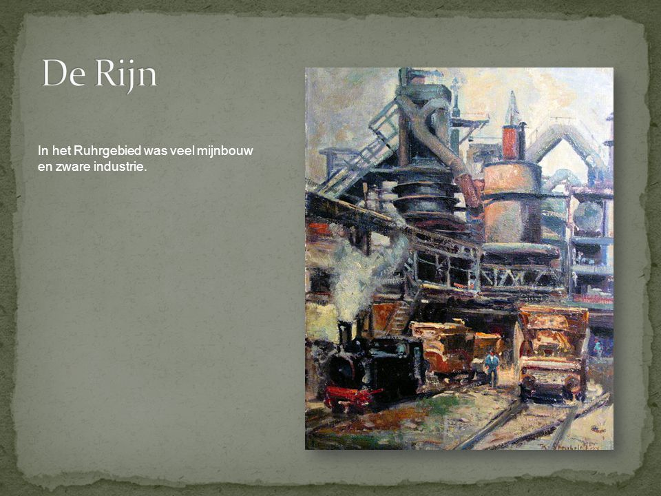 In het Ruhrgebied was veel mijnbouw en zware industrie.