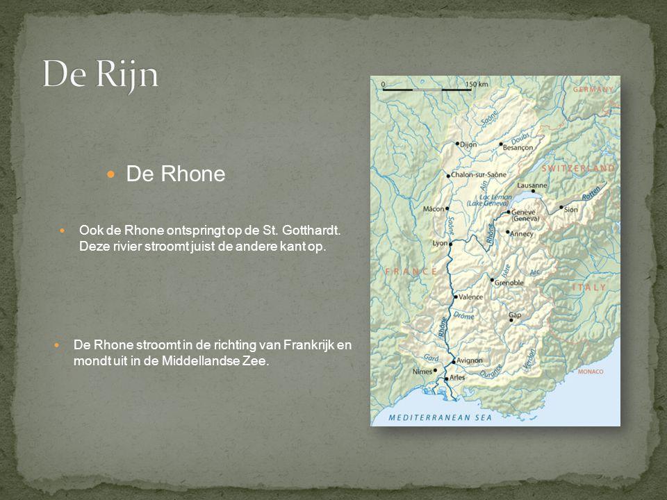 Ook de Rhone ontspringt op de St. Gotthardt. Deze rivier stroomt juist de andere kant op. De Rhone stroomt in de richting van Frankrijk en mondt uit i