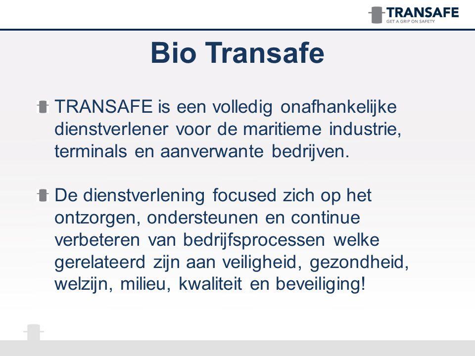 Bio Transafe TRANSAFE is een volledig onafhankelijke dienstverlener voor de maritieme industrie, terminals en aanverwante bedrijven. De dienstverlenin