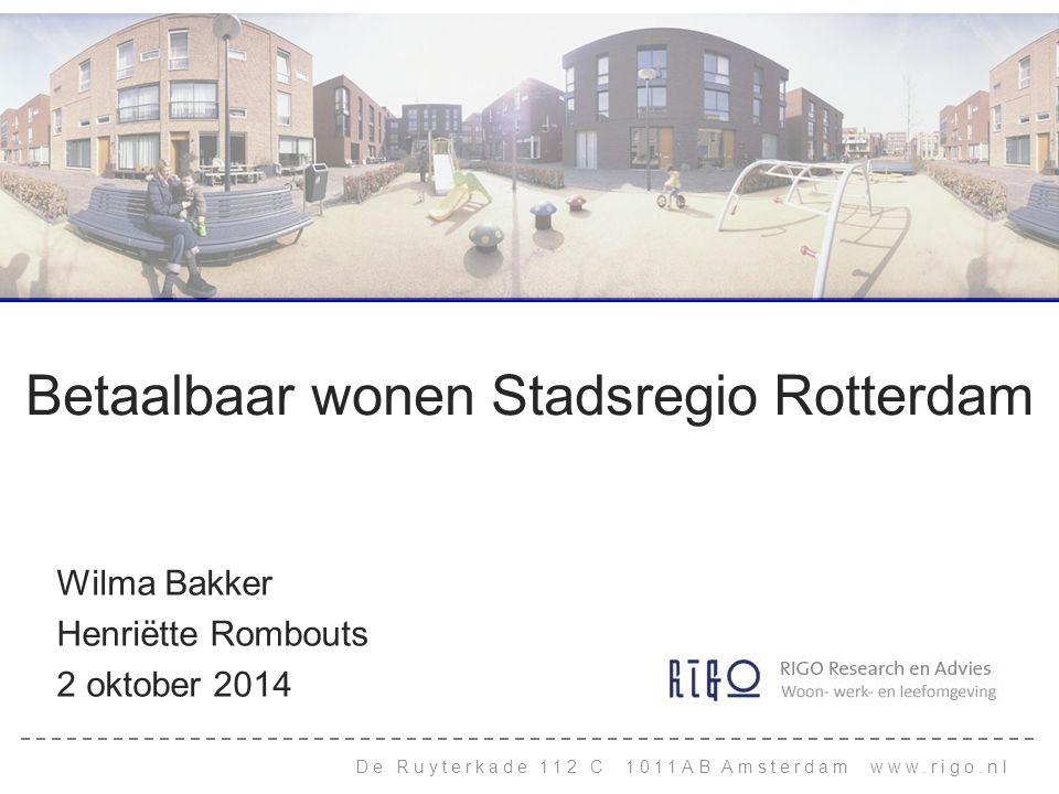 De Ruyterkade 112 C 1011AB Amsterdam www.rigo.nl Betaalbaar wonen Stadsregio Rotterdam Wilma Bakker Henriëtte Rombouts 2 oktober 2014